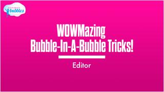 WOWMazing Bubble-In-A-Bubble Tricks!
