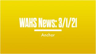 WAHS News | 3/1/21