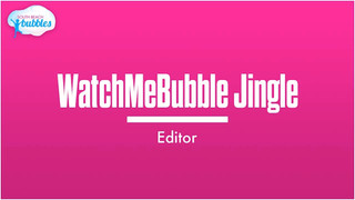 WatchMeBubble Jingle