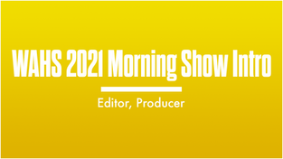 WAHS 2021 Morning Show Intro
