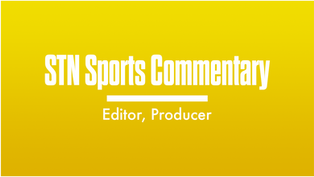 STN Sports Commentary 3rd Place