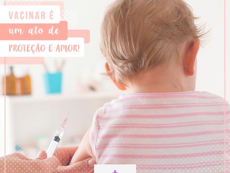 Vacinar é um ato de  proteção e amor!