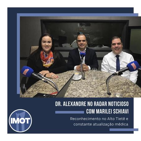 Dr. Alexandre no Radar Noticioso com Marilei Schiavi