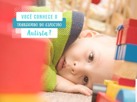 Você conhece o Transtorno do Espectro Autista?