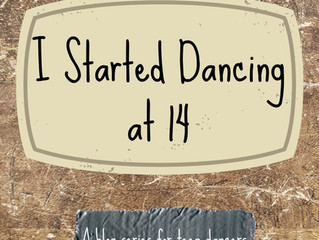 I started dancing at 14 - A blog series for teens!