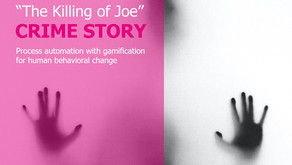 The Killing of Joe: Gamification for behavioral change in process automation