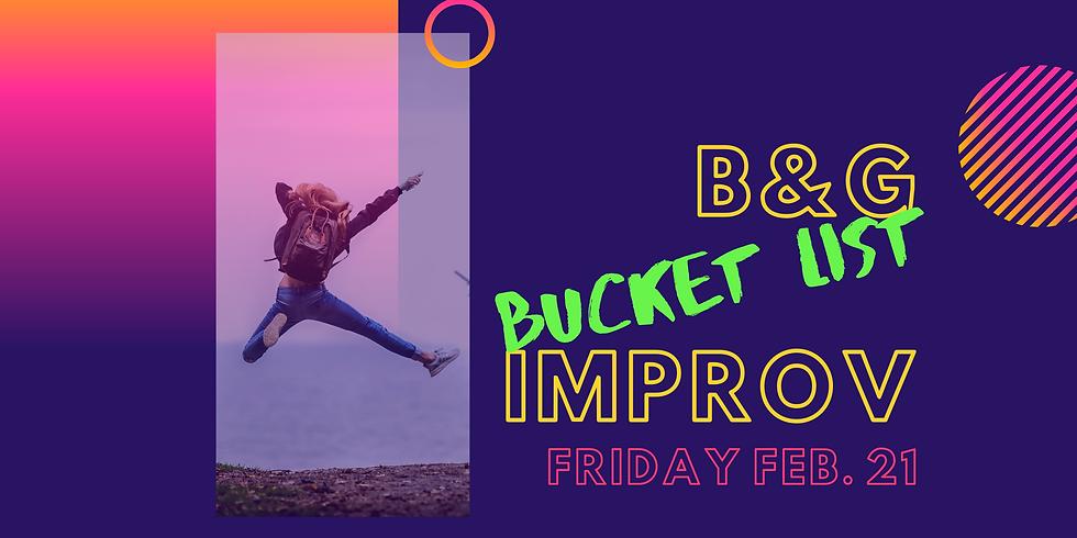 B&G Bucket List Improv Show
