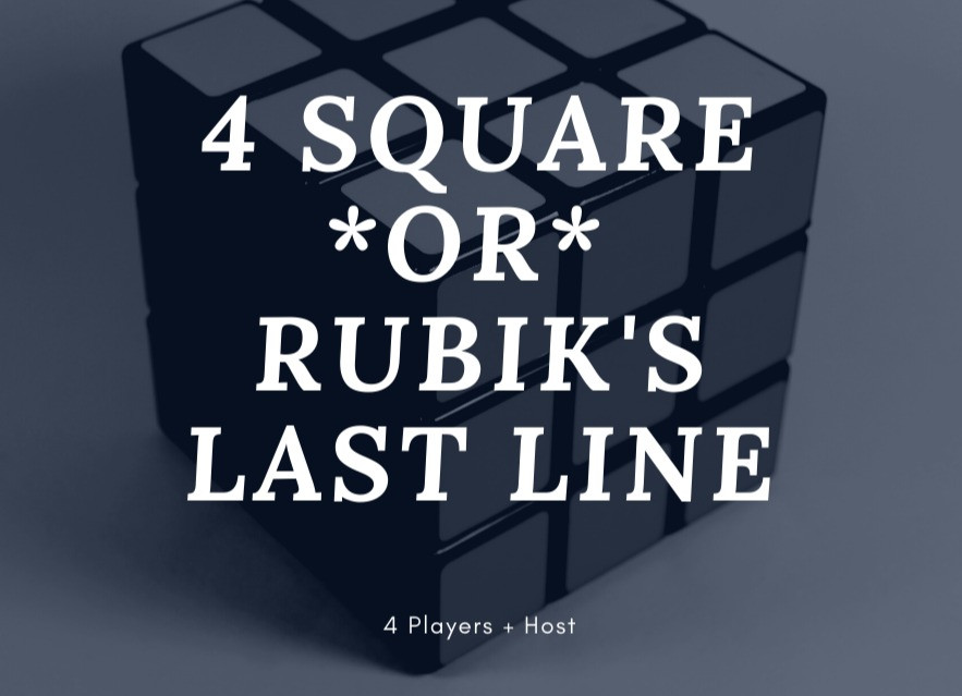 4 Square or Rubik's Last Line Improv Game for 4 players and a host