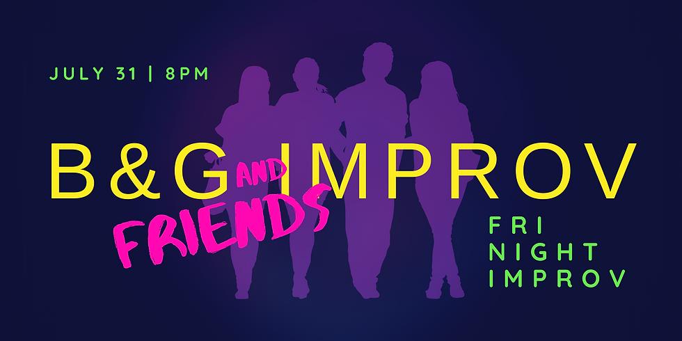 B&G & Friends Improv Show