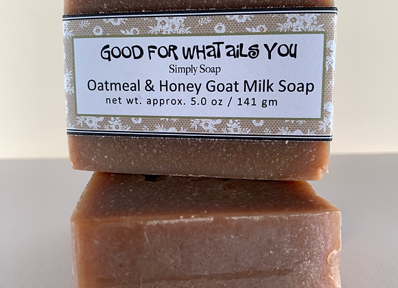 """""""GOOD FOR WHAT AILS YOU""""   Oatmeal and Honey Goat Milk Soap"""