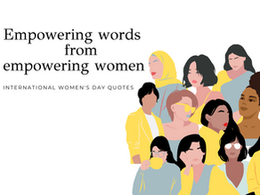 Empowering words from empowering women on International Women's Day