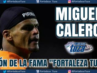 """SALÓN DE LA FAMA """"FORTALEZA TUZA"""" – MIGUEL CALERO"""