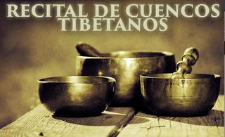 29 NOVIEMBRE: CONCIERTO DE CUENCOS TIBETANOS