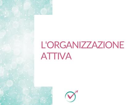 L'Organizzazione Attiva