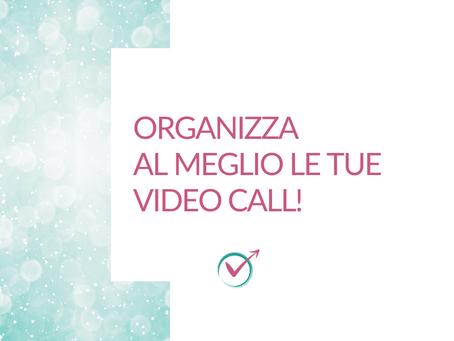Organizza al meglio le tue video call!