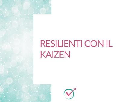 Resilienti con il Kaizen