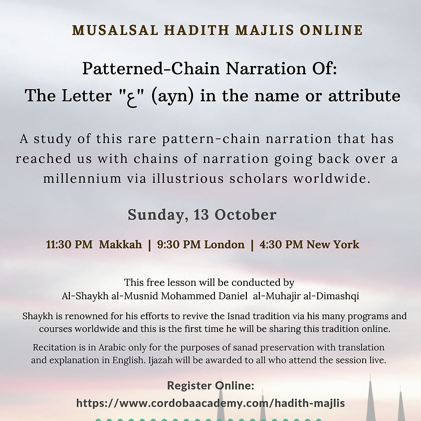 "Musalsal Hadith Majlis (Patterned-Chain Narration Of: ""The Letter ""ع"" (ayn) in the name or attribute)"""