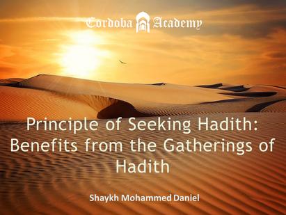 🍃🍂Principle of Seeking Hadith: Benefits from the Gatherings of Hadith🍂🍃
