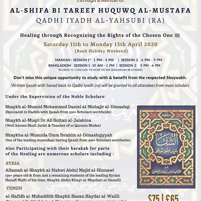 """A HEALING IN TIMES OF CRISIS"" | Through a Recital of: Al-Shifa bi Tareef Hual-Mustafa of Qadhi Iyadh al-Yahsubi (ra)"