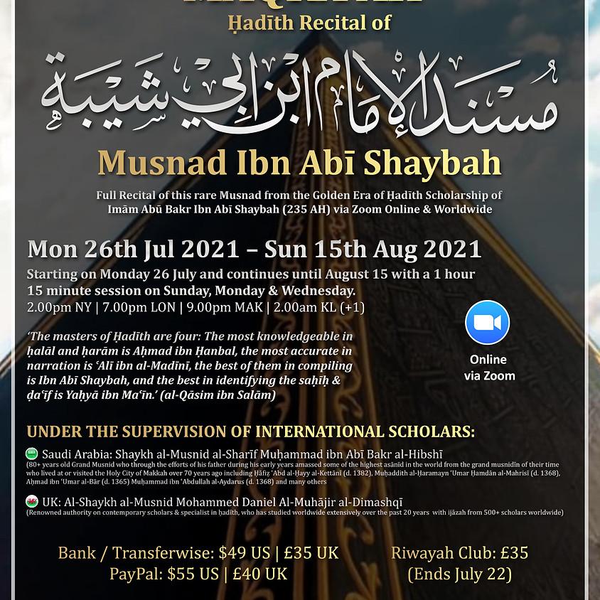 MAQRA' | Hadith Recital Musnad Ibn Abī Shaybah (مسند الإمام ابن أبي شيبة )