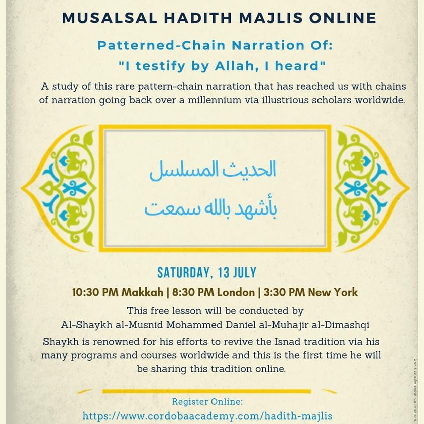 "Al Hadith Al Musalsal Bi Ash-hadu Billahi Sami'atu (Patterned-Chain Narration Of: ""I testify by Allah, I heard"")"