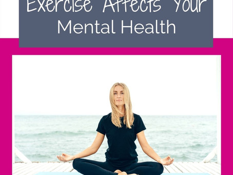 Exercise Affects Your Mental Health
