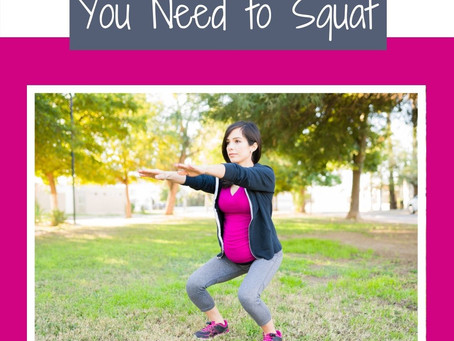 You Need to Squat