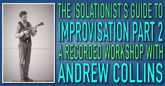 Isolationist's Guide to Improvisation II