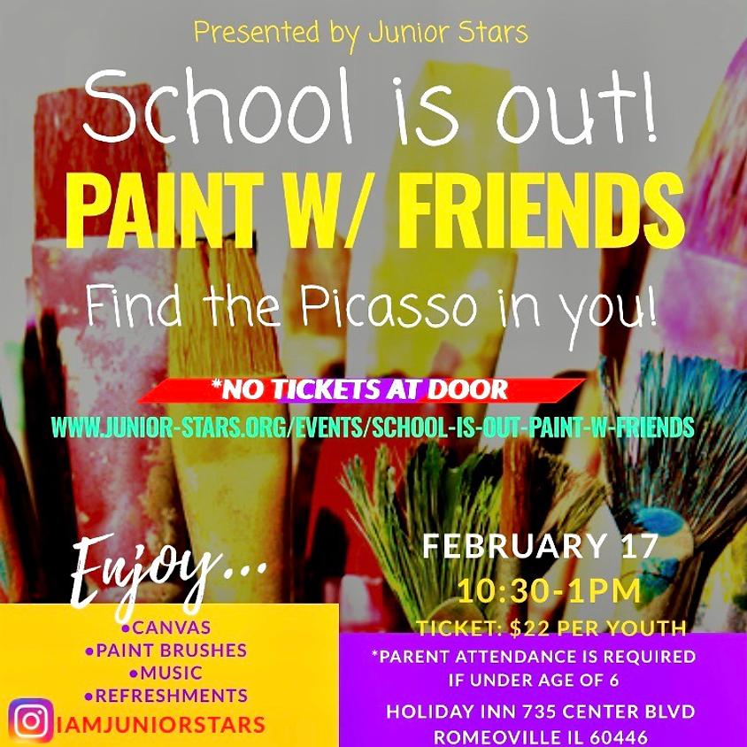 School is Out! Paint w/ Friends