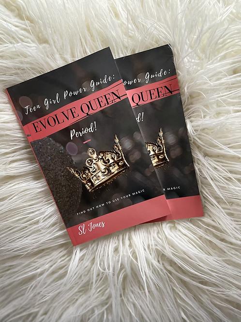 Teen Girl Power Guide: Evolve Queen
