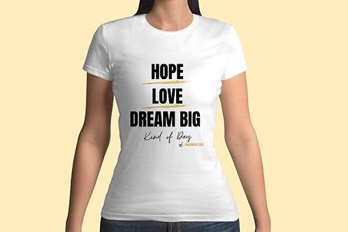 Hope Love Dream Big T-shirt