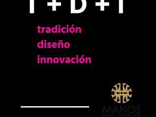 T + D + i: tradición diseño innovación