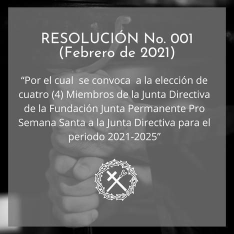 RESOLUCIÓN No. 001  - Convocatoria elección de cuatro Miembros de la Junta Directiva de la FJPPSS