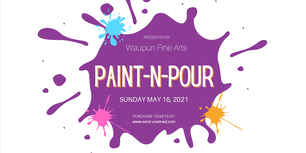 Paint-n-Pour - Presented by Waupun Fine Arts