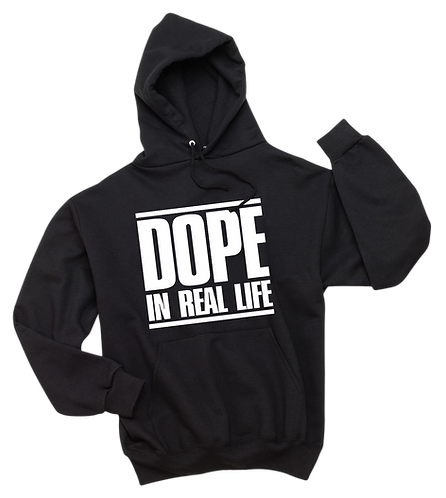 """DOPE IN REAL LIFE"" HOODIE"