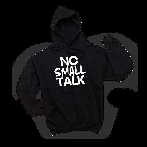 """NO SMALL TALK"" HOODIE"
