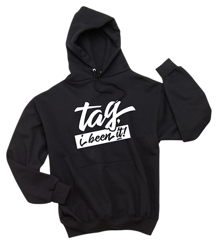 """""""TAG, I BEEN IT"""" HOODIE"""