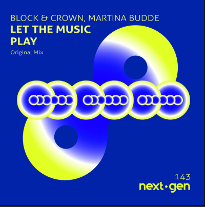 Let the music play - Block&Crown & Martina Budde