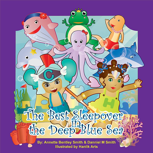 The Best Sleepover In The Deep Blue Sea (The Best Sleepover Series Book 1)