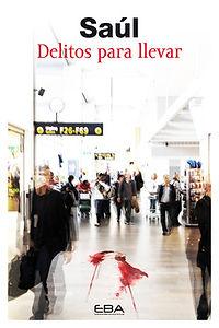 Delitos para llevar, relatos, Saul Cepeda Lezcano, cuentos, serie negra, viajar