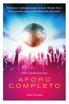 Aforo completo, novela, libro, Madrid Arena, Saul Cepeda Lezcano