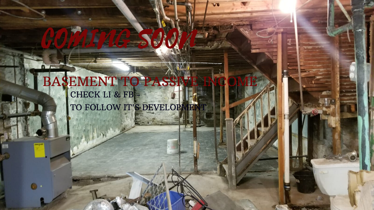 COMING SOON: BASEMENT TO PASSIVE INCOME