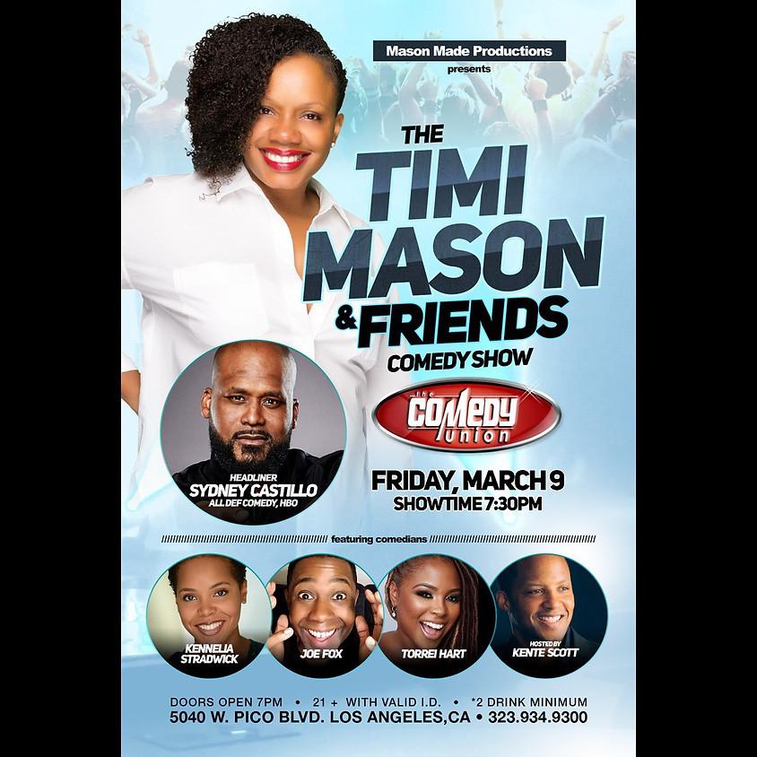 The TIMI MASON & Friends Comedy Show 7:30 PM