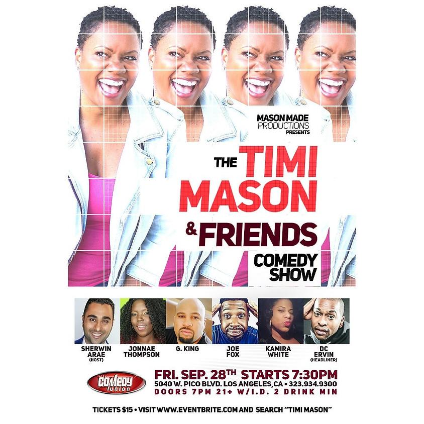 *SPECIAL EVENT* The TIMI MASON & Friends Comedy Show - 7:30 PM