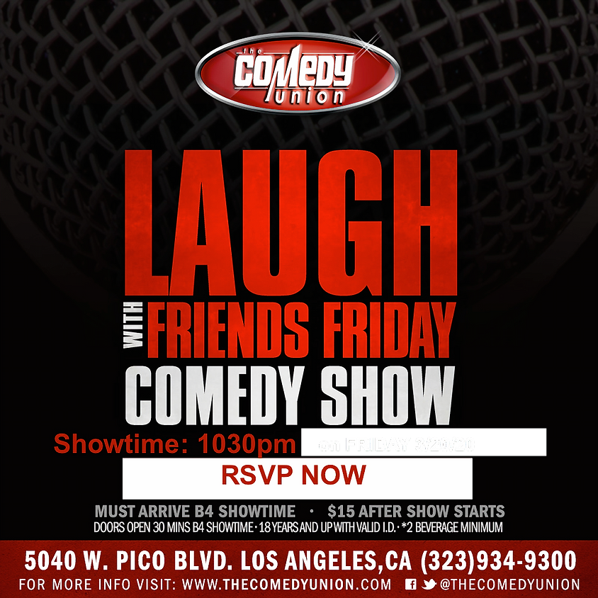 Laugh with Friends FRIDAY - 10:30 PM