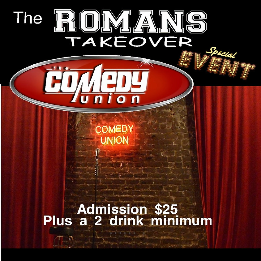*SPECIAL EVENT*  THE ROMANS TAKEOVER COMEDY NIGHT - 7:30 PM