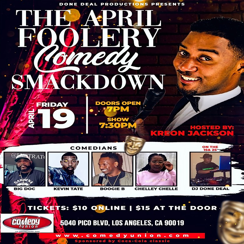 *SPECIAL EVENT* DONE DEAL PRODUCTIONS presents The April Foolery Comedy Smackdown - 7:30 PM