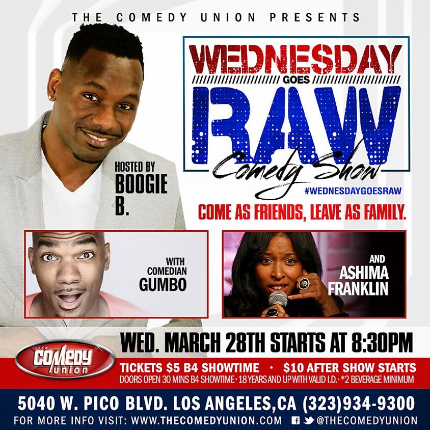Wednesday goes RAW Comedy Show w/ BOOGIE B - 8:30 PM