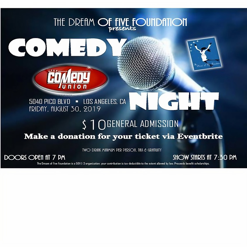 *SPECIAL EVENT* THE DREAM OF FIVE FOUNDATION presents COMEDY NIGHT - 7:30 PM