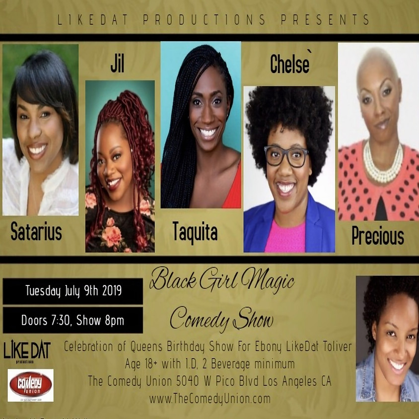 *SPECIAL EVENT* Like Dat Productions presents Black Girl Magic Comedy Show - 8:00 PM